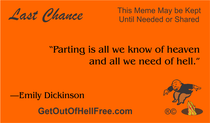 """""""Parting is all we know of heaven and all we need of hell."""" —Emily Dickinson"""